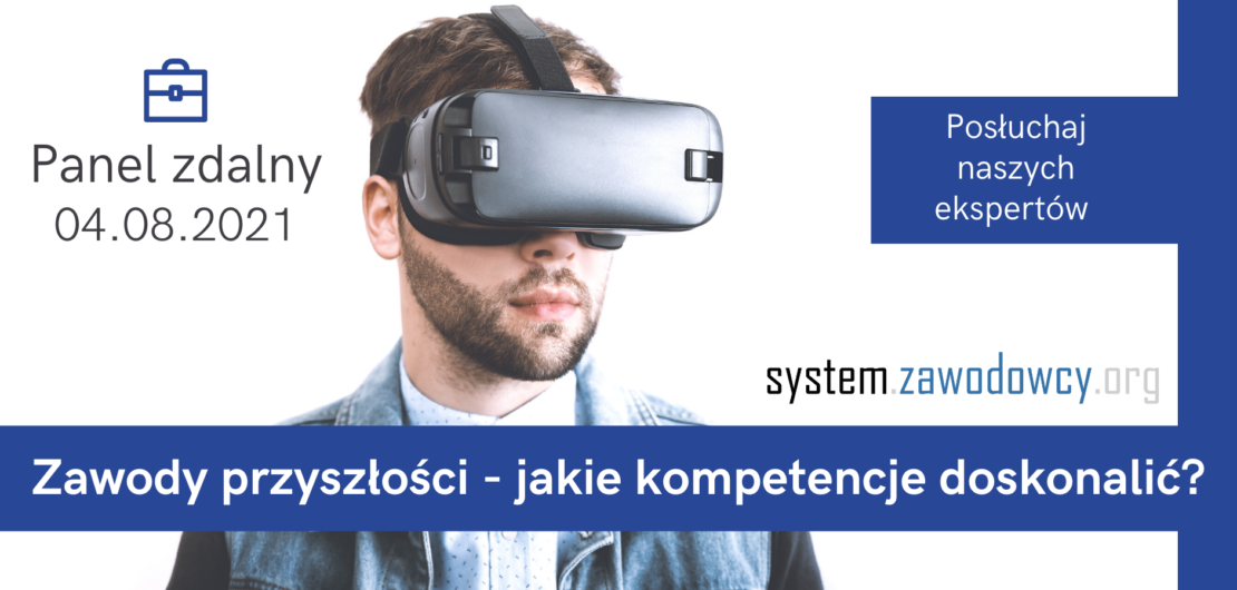 """Mężczyzna z okularami VR i tekst """"Zawody przyszłości - jakie kompetencje doskonalić?"""""""